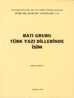 Batı Grubu Türk Yazı Dillerinde İsim, 1999