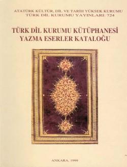 Türk Dil Kurumu Kütüphanesi Yazma Eserler Kataloğu, 1999