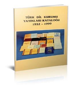 Türk Dil Kurumu Yayınları Kataloğu 1932-1999, 1999