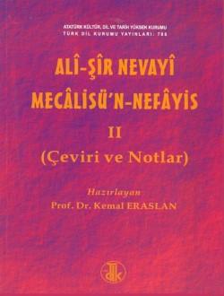 Mecâlisü'n-Nefâyis I-II: Giriş-Metin-Çeviri-Notlar, 2015