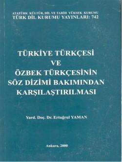 Türkiye Türkçesi ve Özbek Türkçesinin Söz Dizimi Bakımından Karşılaştırılması, 2000