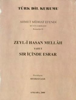 Ahmet Midhat Efendi Bütün Eserleri Romanlar III: Zeyl-i Hasan Mellâh Yahut Sır İçinde Esrar, 2000