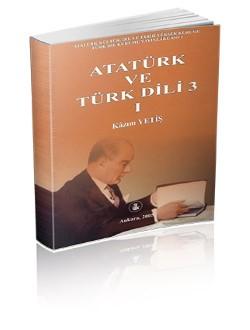 Atatürk ve Türk Dili I-II-III, 2005