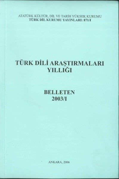 Türk Dili Araştırmaları Yıllığı: Belleten 2003-I, 2006