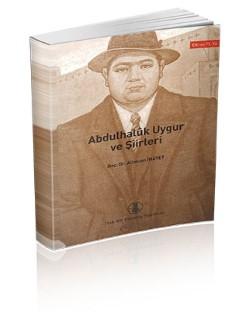 Abdulhalûk Uygur ve Şiirleri, 2007