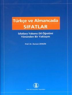 Türkçe ve Almancada Sıfatlar: Sıfatlara Yabancı Dil Öğretimi Yönünden Bir Yaklaşım, 2008