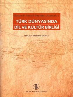 Gaspıralı İsmail Bey'den Atatürk'e Türk Dünyasında Dil ve Kültür Birliği, 2008