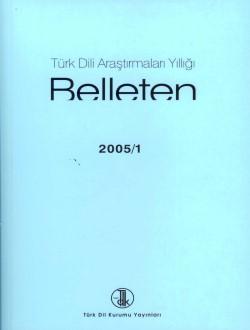 Türk Dili Araştırmaları Yıllığı: Belleten 2005/I, 2008