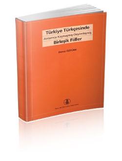 Türkiye Türkçesinde Anlamca Kaynaşmış-Deyimleşmiş Birleşik Fiiller, 2018