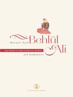 Maraşlı Âşık Behlül Ali: Âşık Behlül ile Güllü Fadime'nin Türküsü, 2015